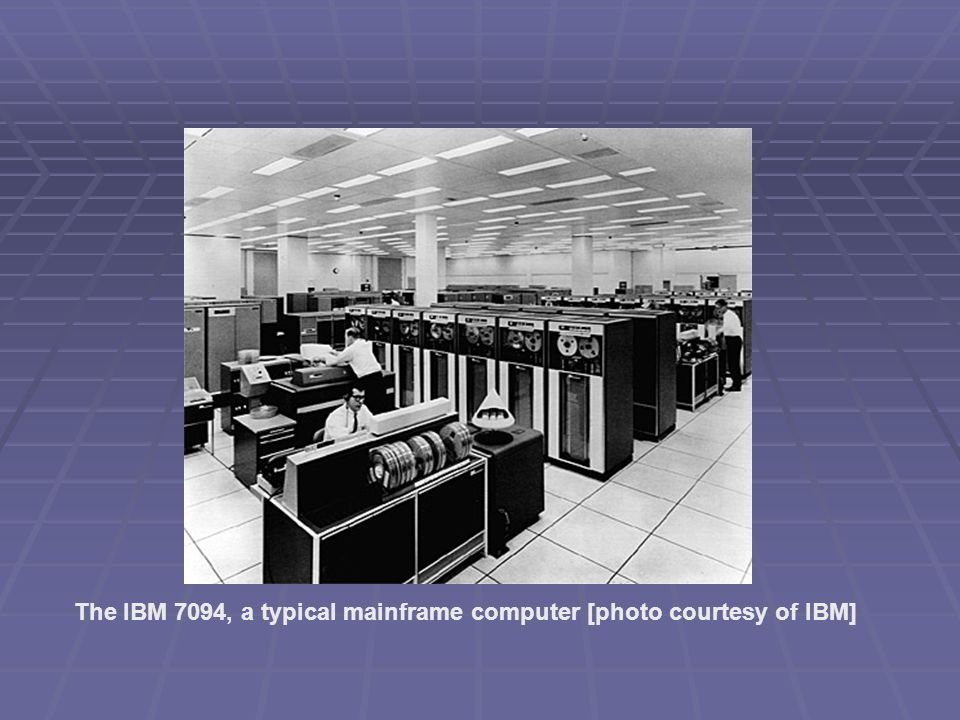 The IBM 7094, a typical mainframe computer [photo courtesy of IBM]